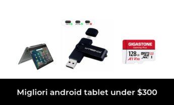 3 Migliori android tablet under $300 nel 2021 [Secondo 637 Esperti]