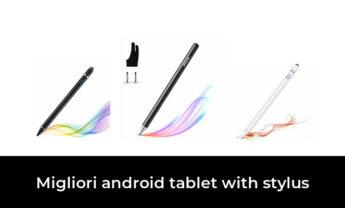 48 Migliori android tablet with stylus nel 2021 [Secondo 880 Esperti]