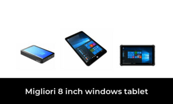 46 Migliori 8 inch windows tablet nel 2021 [Secondo 506 Esperti]