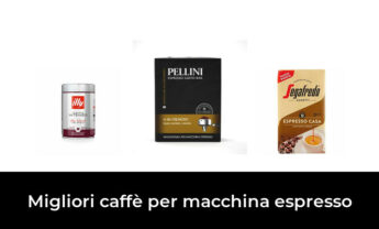 46 Migliori caffè per macchina espresso nel 2021 [Secondo 980 Esperti]