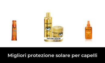 48 Migliori protezione solare per capelli nel 2021 [Secondo 447 Esperti]