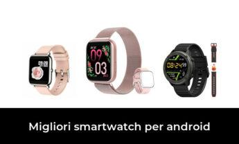 45 Migliori smartwatch per android nel 2021 [Secondo 479 Esperti]