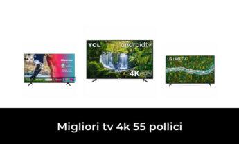 49 Migliori tv 4k 55 pollici nel 2021 [Secondo 51 Esperti]