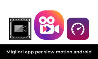 46 Migliori app per slow motion android nel 2021 [Secondo 806 Esperti]