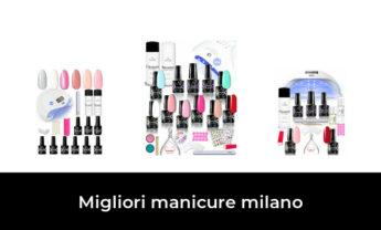 42 Migliori manicure milano nel 2021 [Secondo 374 Esperti]