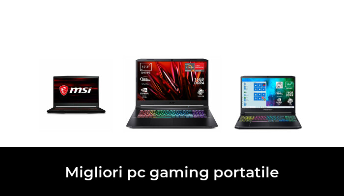 46 Migliori pc gaming portatile nel 2021 [Secondo 350 Esperti]