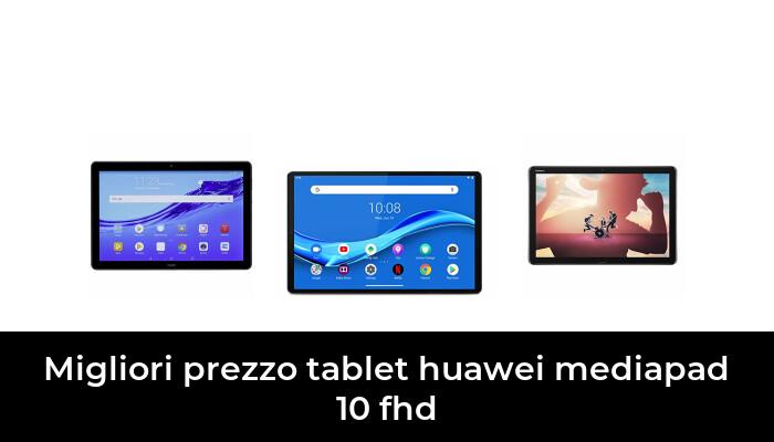 49 Migliori prezzo tablet huawei mediapad 10 fhd nel 2021 [Secondo 265 Esperti]