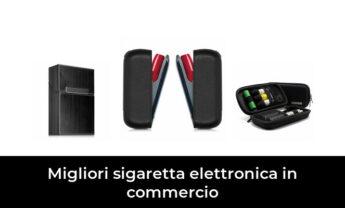 49 Migliori sigaretta elettronica in commercio nel 2021 [Secondo 767 Esperti]