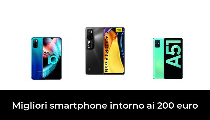 33 Migliori smartphone intorno ai 200 euro nel 2021 [Secondo 56 Esperti]
