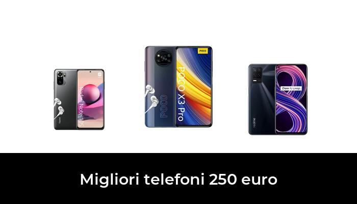 48 Migliori telefoni 250 euro nel 2021 [Secondo 839 Esperti]
