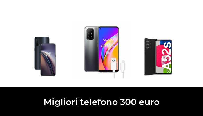 46 Migliori telefono 300 euro nel 2021 [Secondo 309 Esperti]